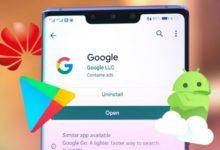 طريقة تنزيل وتثبيت تطبيقات جوجل على هواتف Huawei الصينية