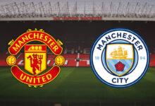 صورة مشاهدة مباراة مانشستر سيتي ومانشستر يونايتد اليوم بث مباشر الدوري الإنجليزي